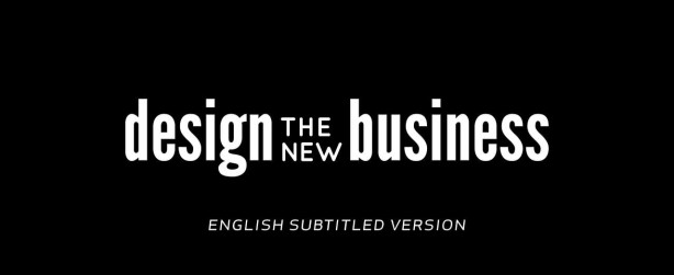 Design the new business – A documentary project